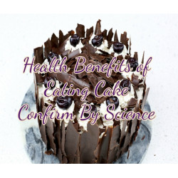 9+ Health Benefits of Eating Cake Confirm By Science